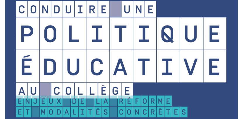 Conduire une politique éducative au collège : enjeux et modalités concrètes de la réforme